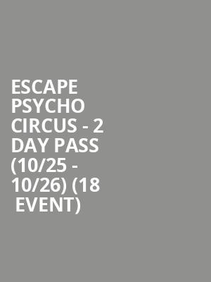 Escape Psycho Circus - 2 Day Pass (10/25 - 10/26) (18+ Event) at Nos Events Center